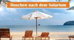 Duschen nach dem Solarium: Schlecht für die Bräune?