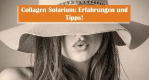 Collagen-Solarium im Test: Erfahrung, Wirkung und Tipps zum Kaufen