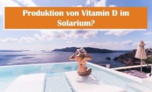 Kann ein Solarium Vitamin-D-Mangel bekämpfen?