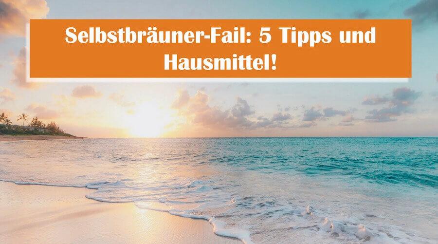 You are currently viewing Selbstbräuner Fail: So können Sie Bräunungscreme entfernen!