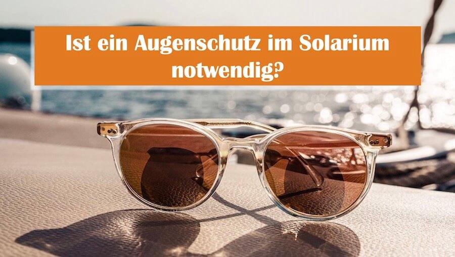 You are currently viewing Solarium Schutzbrille: Ist ein Augenschutz auf der Sonnenbank nötig?