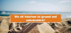 Read more about the article Solarium: Wie oft darf man auf die Sonnenbank?