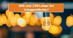 Hilft eine UVB-Lampe bei Schuppenflechte?
